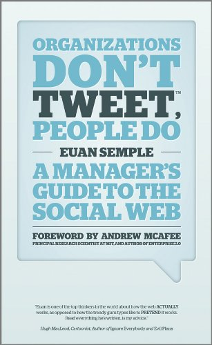 Semple, Euan: Organizations Don't Tweet, People Do: A Manager's Guide to the Social Web