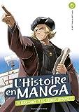 L'histoire en manga (tome 6). Le temps des conquêtes et la Renaissance