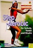 Step-Aerobic: Für Schule, Verein und Studio