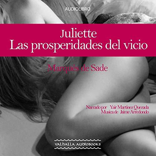 Juliette: Las prosperidades del vicio [Juliette: Vice Amply Rewarded] cover art
