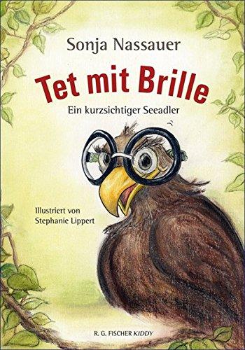 Tet mit Brille: Ein kurzsichtiger Seeadler (R.G. Fischer Kiddy)