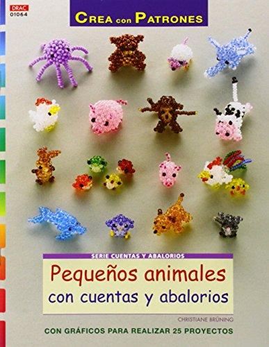 Crea Con Patrones. Pequeños Animales Con Cuentas Y Abalorios (Abalorios 64)