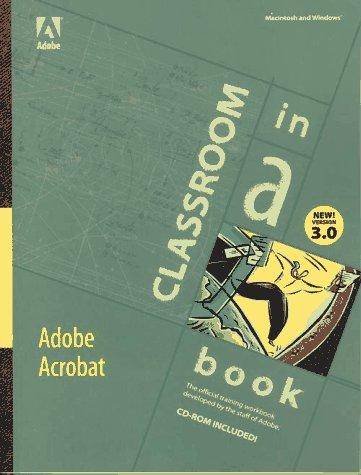 Adobe Acrobat Version 3.0: Classroom in a Book