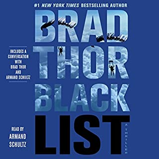 Black List     Scot Harvath, Book 11              By:                                                                                                                                 Brad Thor                               Narrated by:                                                                                                                                 Armand Schultz                      Length: 12 hrs and 3 mins     2,560 ratings     Overall 4.5