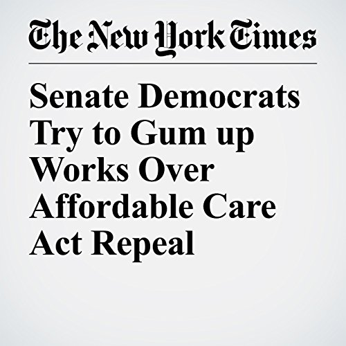 Senate Democrats Try to Gum up Works Over Affordable Care Act Repeal copertina