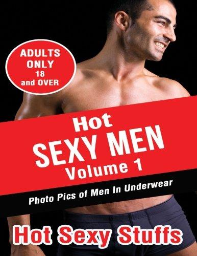 Hot Sexy Men Volume 1: Photo Pics of Men In Underwear