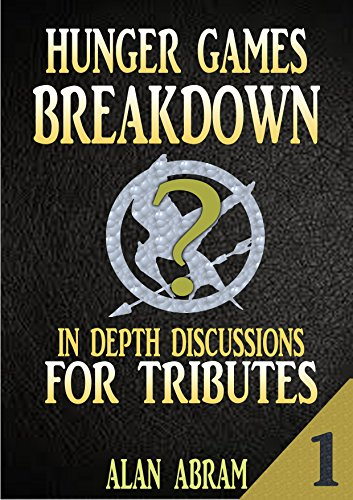 HUNGER GAMES BREAKDOWN PART 1: In-Depth Discussions For Tributes (English Edition)