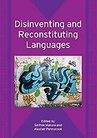 Disinventing And Reconstituting Languages (Bilingual Education and Bilingualism)