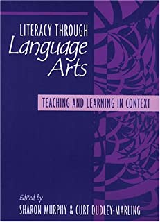 Literacy Through Language Arts: Teaching and Learning in Context