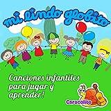 Mi Lindo Globito (Canciones Infantiles para Jugar y Aprender)