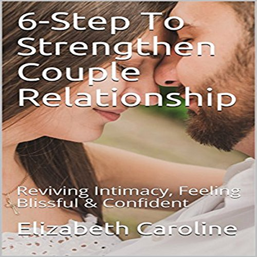 6-Step to Strengthen Couple Relationship audiobook cover art