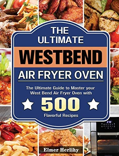 The Ultimate West Bend Air Fryer Oven The Ultimate Guide to Master your West Bend Air Fryer product image