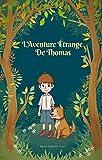 L'Aventure Étrange De Thomas - Roman Enfants 8-11 ans (Romans D'aventure Et Enquête t. 4)