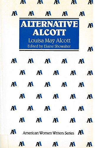 Alternative Alcott by Louisa May Alcott (American Women Writers)