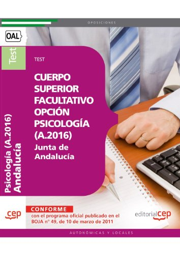 Cuerpo Superior Facultativo de la Junta de Andalucía, opción Psicología (A.2016). Test (Colección 1376)