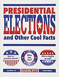 Image: Presidential Elections and Other Cool Facts | Paperback: 48 pages | by Syl Sobel (Author). Publisher: B.E.S.; 4th edition (May 1, 2016)