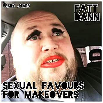 Sexual Favours for Makeovers (Remix)