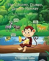 The Chunky, Dumpy, Spunky Monkey: Lucky proves the bullies wrong