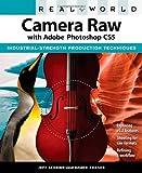 [(Real World Camera Raw with Adobe Photoshop CS5 )] [Author: Jeff Schewe] [Jul-2010]