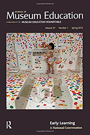 Early Learning: Journal of Museum Education 37:1 Thematic Issue
