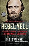 Rebel Yell: The Violence, Passion, and Redemption of Stonewall Jackson (English Edition)