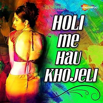 Holi Me Hau Khojeli