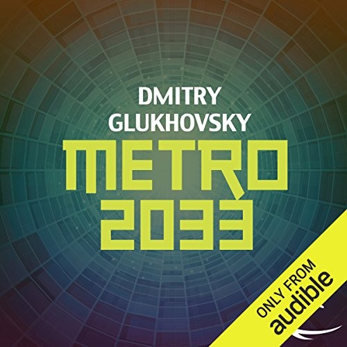 Metro 2033                   By:                                                                                                                                 Dmitry Glukhovsky                               Narrated by:                                                                                                                                 Rupert Degas                      Length: 20 hrs and 1 min     4,761 ratings     Overall 4.4
