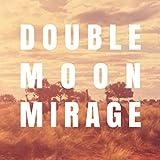 Double Moon Mirage