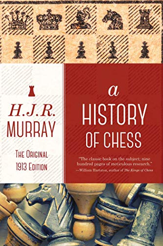 A History of Chess: The Original 1913 Edition (English Edition)