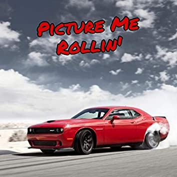 Picture Me Rollin'