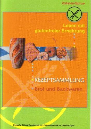 Rezeptsammlung Brot und Backwaren (Leben mit glutenfreier Ernährung)