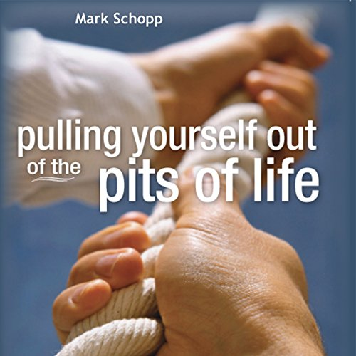 Pulling Yourself Out of the Pits of Life audiobook cover art