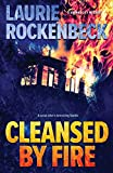 Cleansed By Fire - Laurie Rockenbeck