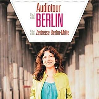 Audiotour Berlin Zeitreise Berlin-Mitte Titelbild