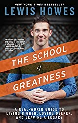 Book cover of The School of Greatness by Lewis Howes