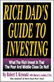 Rich Dad's Guide to Investing - What the Rich Invest in That the Poor and Middle Class Do Not - TechPress Incorporated - 01/03/2000