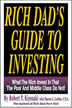 Paperback Rich Dad's Guide to Investing : What the Rich Invest in, That the Poor and Middle Class Do Not! Book