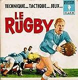 Le rugby : Techniques, tactiques, jeux (Marabout-flash)