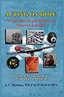 Acting On Hope: World War II Black and Minority Veterans: Items From ACES Veterans Museum