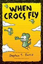 When Crocs Fly: A Pearls Before Swine Collection (Volume 4) (Pearls Before Swine Kids)