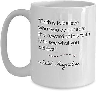 Kubek do kawy z cytatem Świętego Augustyna - 'Faith is to Believe What You do not See - chrześcijański motywacyjny cytat