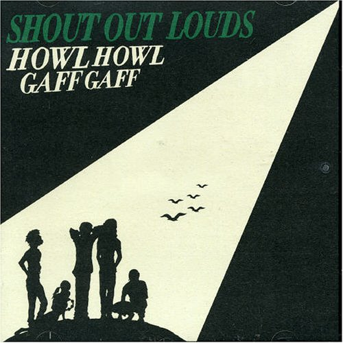Shout Out Louds: Howl Howl Gaff Gaff (Audio CD (Import))
