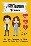 Grey's Anatomy Trivia: 20 Funny Facts and 100 Q&A about TV Series Grey's Anatomy: Activities Book, Gift for Grey's Anatomy's Fan (English Edition)