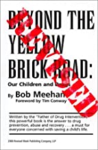 Beyond the Yellow Brick Road: Our Children and Drugs