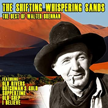 The Shifting Whispering Sands: The Best of Walter Brennan