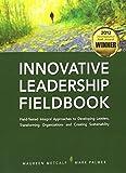 Innovative Leadership Fieldbook by Metcalf, Maureen, Palmer, Mark (2011) Paperback