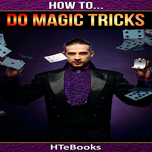 How to Do Magic Tricks: Quick Start Guide audiobook cover art