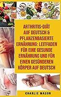 Arthritis-diaet Auf Deutsch & Pflanzenbasierte Ernaehrung
