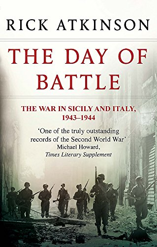 The Day Of Battle: The War in Sicily and Italy 1943-44