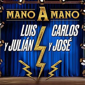 MANO A MANO LUIS Y JULIÁN, CARLOS Y JOSÉ